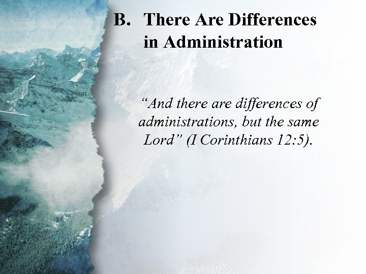 """B. There Are Differences I. Understanding Spiritual in Administration Gifts (B) """"And there are"""