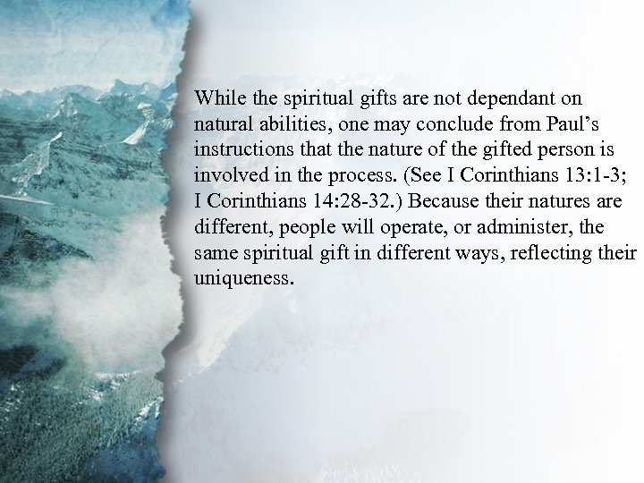 I. Understanding Spiritual While the spiritual gifts are not dependant on Gifts (B) natural