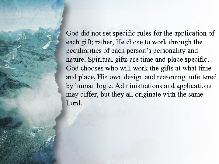 I. Understanding Spiritual God did not set specific rules for the application of Gifts