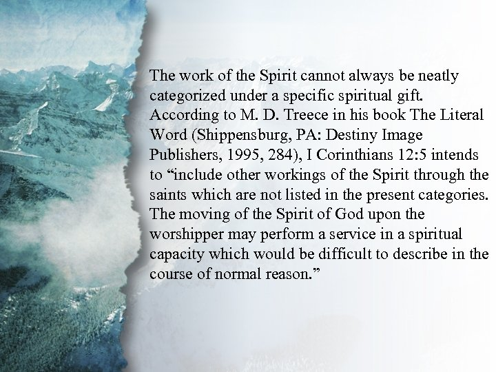 I. Understanding Spiritual The work of the Spirit cannot always be neatly Gifts (B)