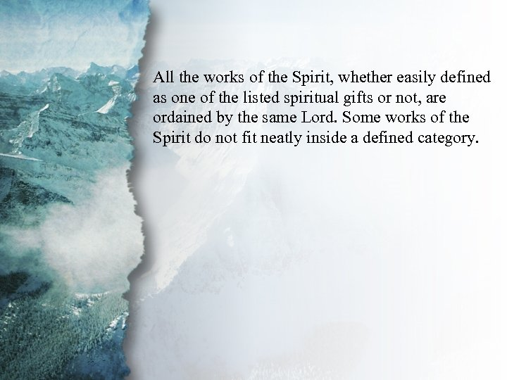 I. Understanding Spiritual All the works of the Spirit, whether easily defined Gifts (B)