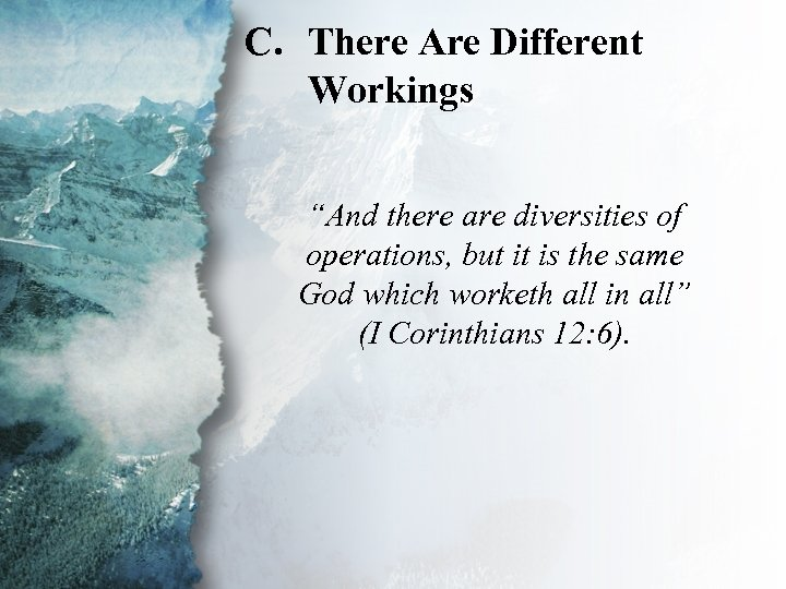 """C. There Are Different I. Understanding Spiritual Workings Gifts (C) """"And there are diversities"""