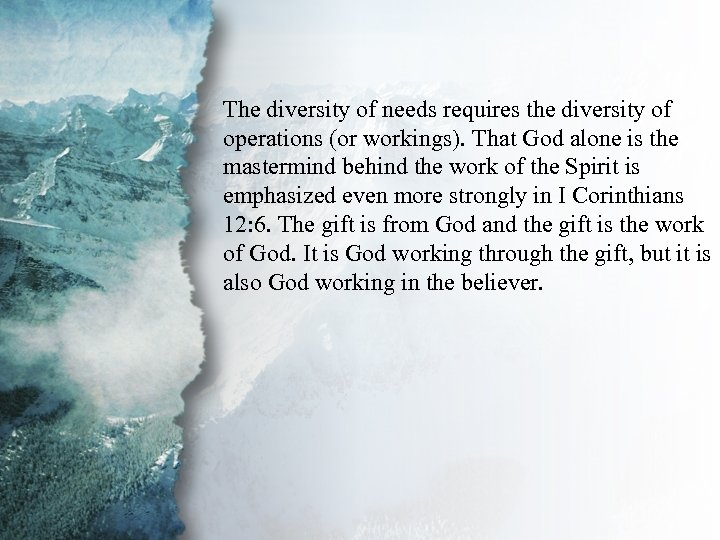 I. Understanding Spiritual The diversity of needs requires the diversity of Gifts (C) operations
