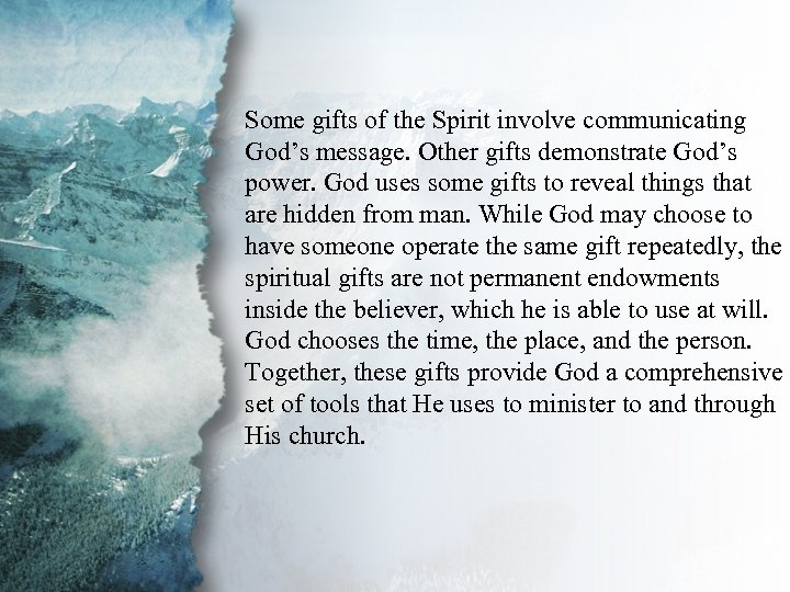 I. Understanding Spiritual Some gifts of the Spirit involve communicating Gifts (C) God's message.