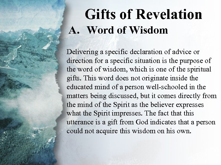 Gifts of Revelation II. Gifts of Revelation (A) A. Word of Wisdom Delivering a