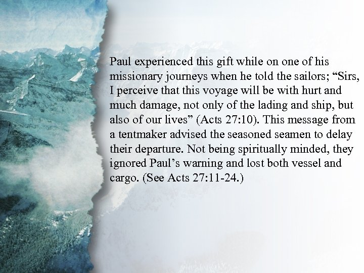 II. Gifts of Revelation (A) Paul experienced this gift while on one of his