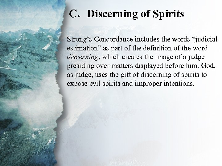 C. Discerning of Spirits II. Gifts of Revelation (C) Strong's Concordance includes the words