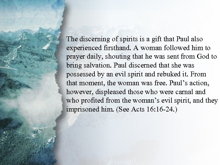 II. Gifts of Revelation (C) The discerning of spirits is a gift that Paul