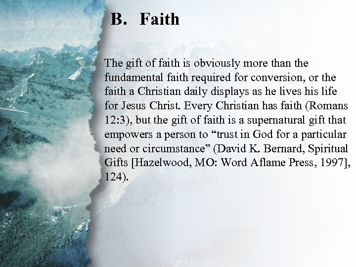 B. Faith III. Gifts of Power and The gift of faith is obviously more