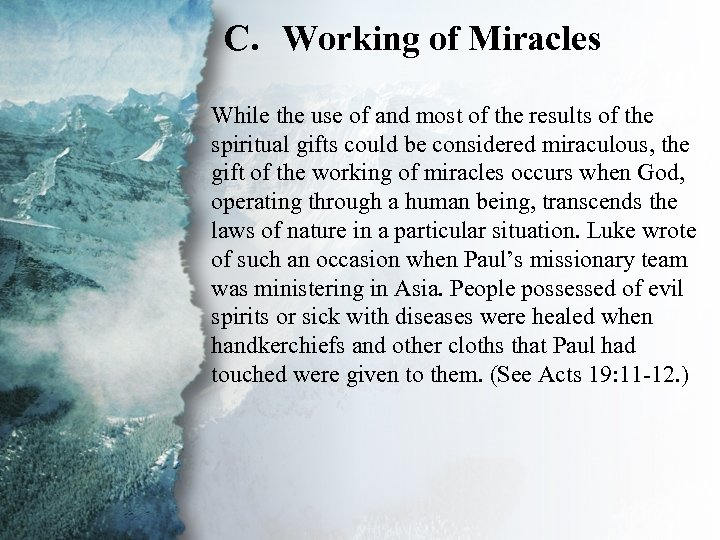 C. Working of Miracles III. Gifts of Power and While the use of and