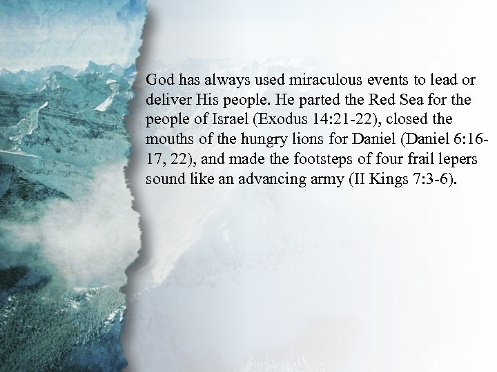 III. Gifts of Power and God has always used miraculous events to lead or
