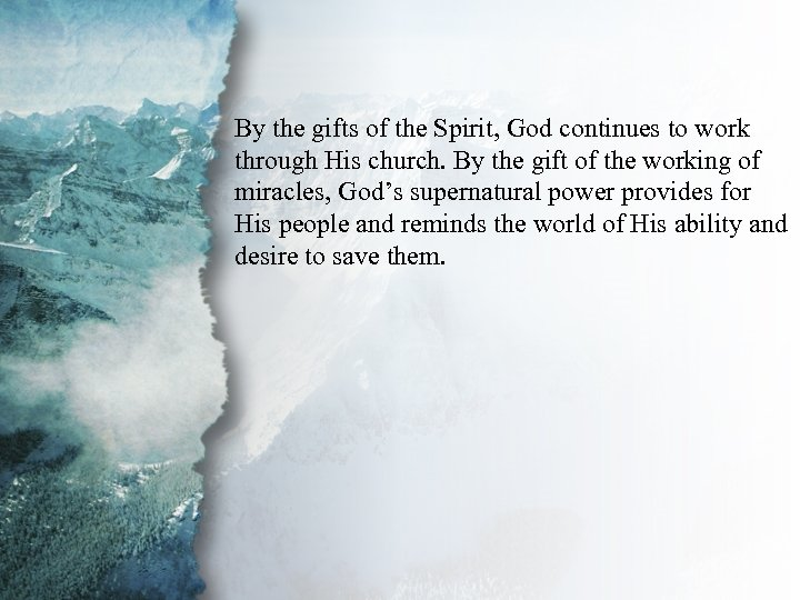 III. Gifts of Power and By the gifts of the Spirit, God continues to