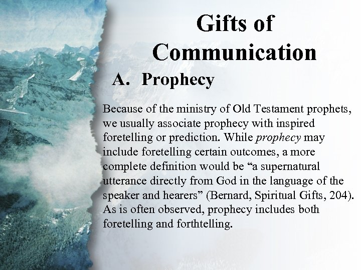 Gifts of IV. Gifts of Communication (A) A. Prophecy Because of the ministry of