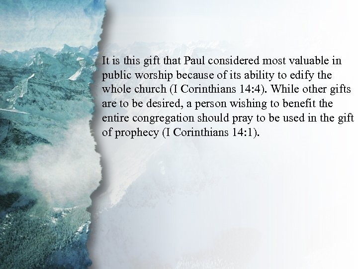 IV. Gifts of Communication It is this gift that Paul considered most valuable in