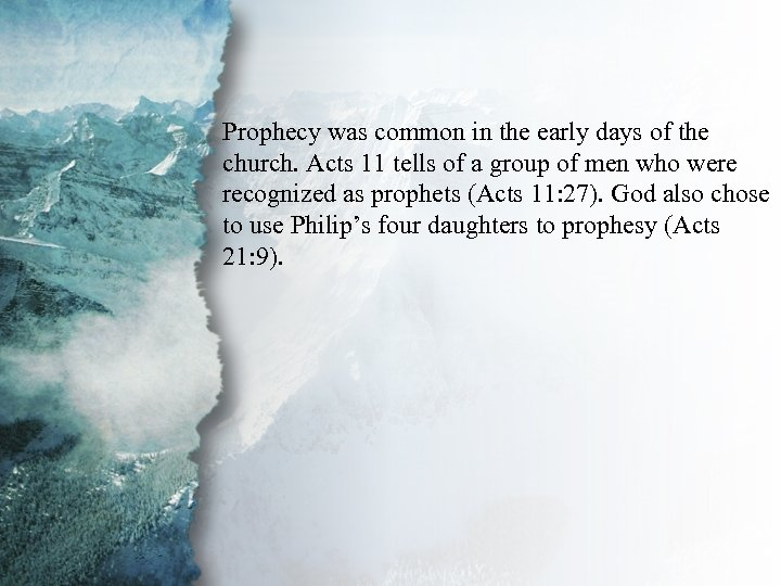 IV. Gifts of Communication Prophecy was common in the early days of the (A)
