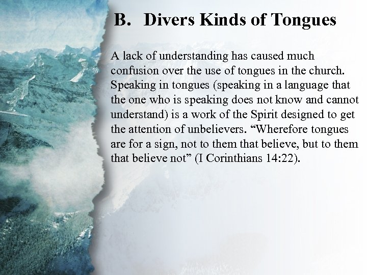 B. Divers Kinds of Tongues IV. Gifts of Communication A lack of understanding has