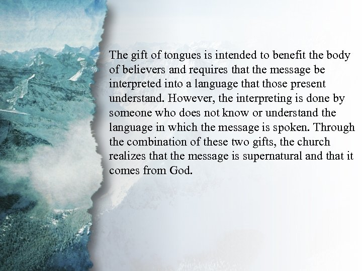 IV. Gifts of Communication The gift of tongues is intended to benefit the body