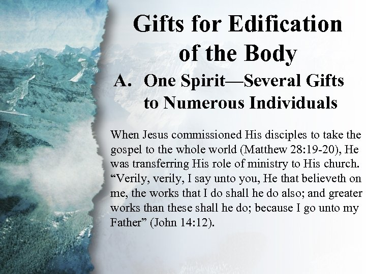 Gifts for Edification V. Gifts for Edification of the Body (A) A. One Spirit—Several