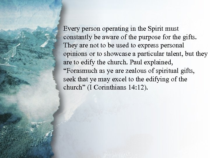 V. Gifts for Edification of the Every person operating in the Spirit must constantly