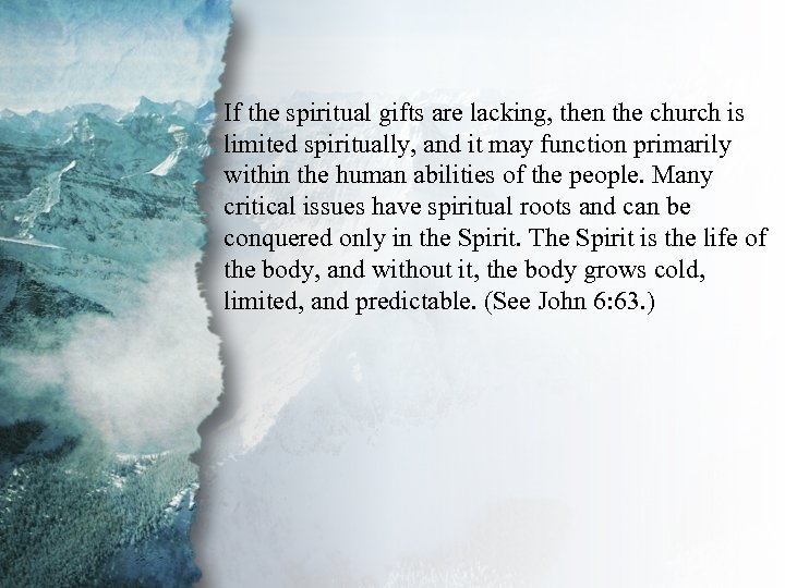 V. Gifts for Edification of the If the spiritual gifts are lacking, then the