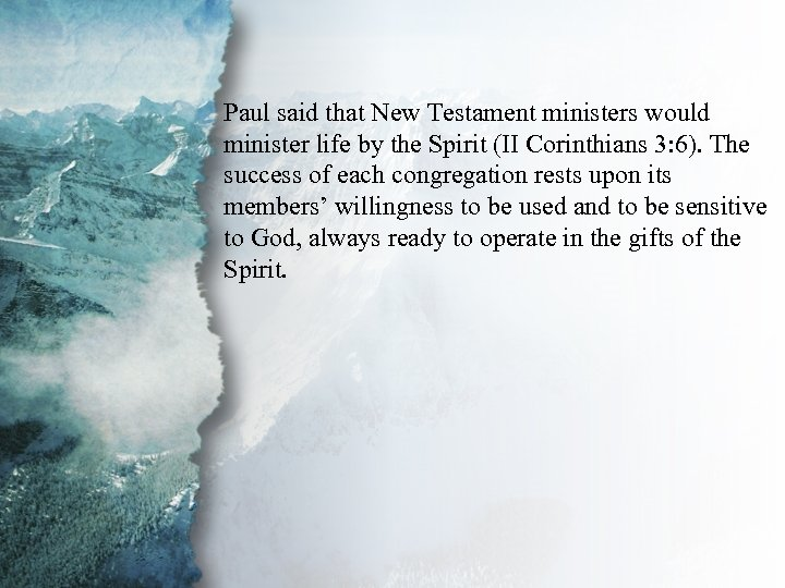 V. Gifts for Edification of the Paul said that New Testament ministers would Body