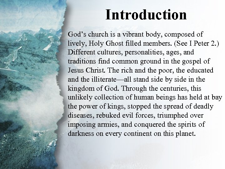 Introduction God's church is a vibrant body, composed of lively, Holy Ghost filled members.