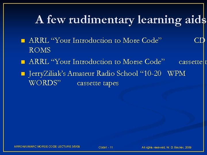 """A few rudimentary learning aids n n n ARRL """"Your Introduction to More Code"""""""