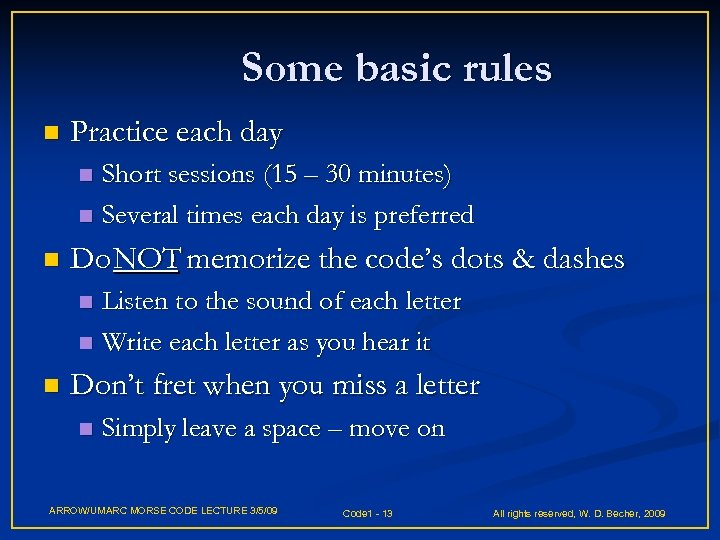 Some basic rules n Practice each day Short sessions (15 – 30 minutes) n