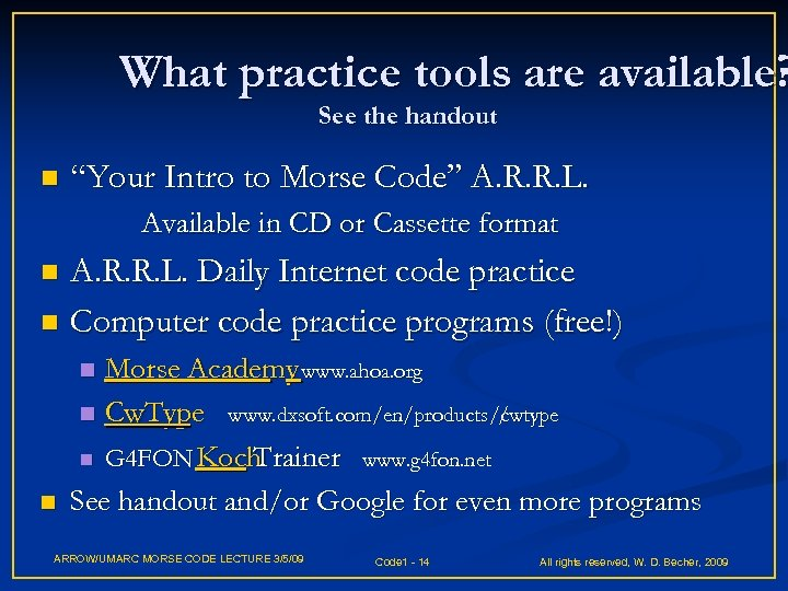 """What practice tools are available? See the handout n """"Your Intro to Morse Code"""""""