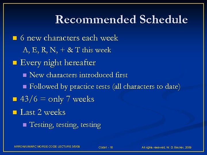 Recommended Schedule n 6 new characters each week A, E, R, N, + &