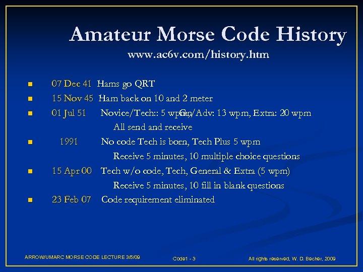 Amateur Morse Code History www. ac 6 v. com/history. htm n n n 07