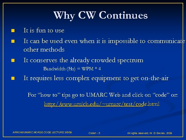 Why CW Continues n n n It is fun to use It can be
