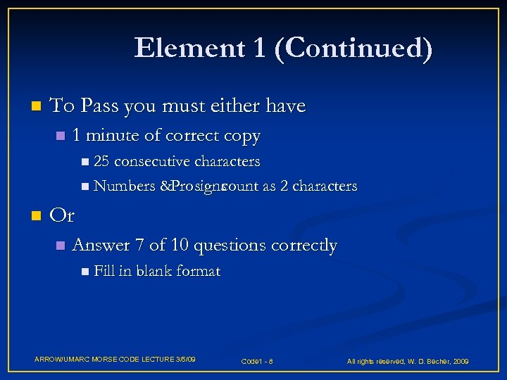 Element 1 (Continued) n To Pass you must either have n 1 minute of