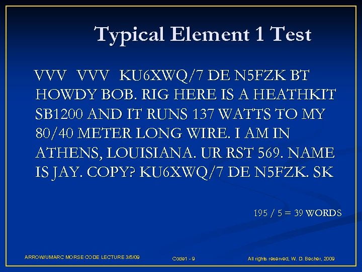 Typical Element 1 Test VVV KU 6 XWQ/7 DE N 5 FZK BT HOWDY