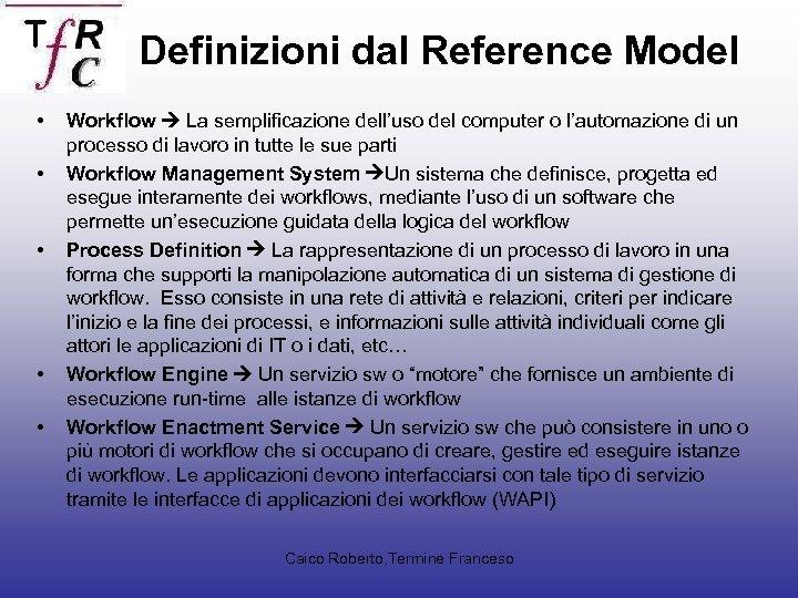 Definizioni dal Reference Model • • • Workflow La semplificazione dell'uso del computer o