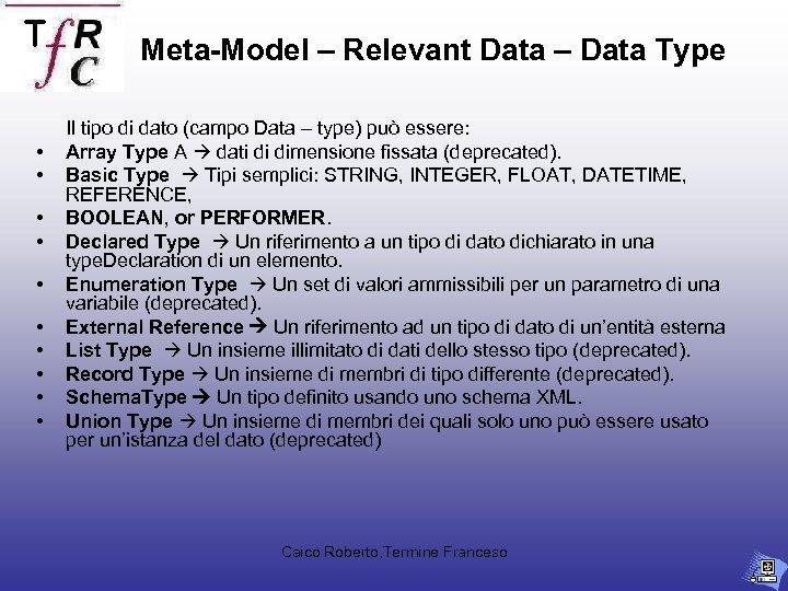 Meta-Model – Relevant Data – Data Type • • • Il tipo di dato