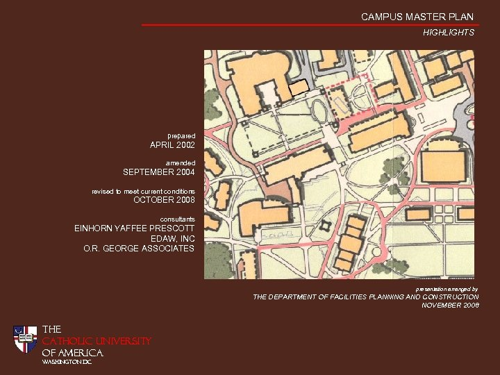 CAMPUS MASTER PLAN HIGHLIGHTS prepared APRIL 2002 amended SEPTEMBER 2004 revised to meet current