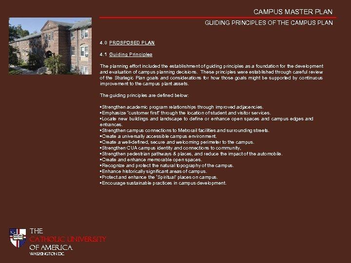 CAMPUS MASTER PLAN GUIDING PRINCIPLES OF THE CAMPUS PLAN 4. 0 PROSPOSED PLAN 4.