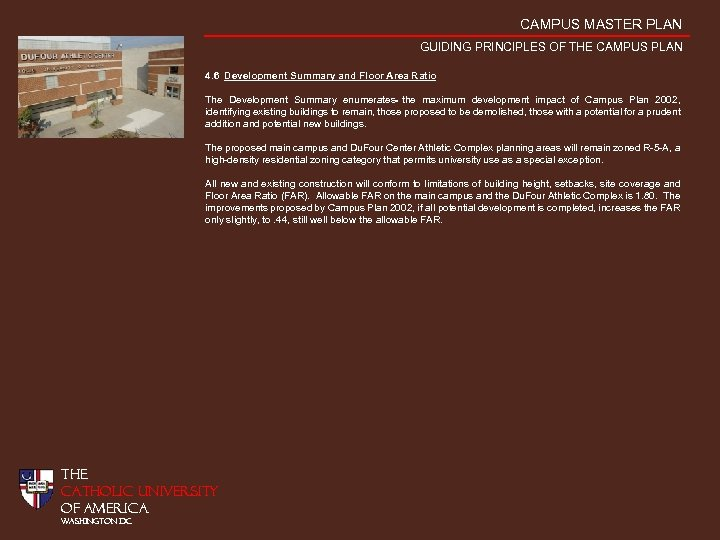 CAMPUS MASTER PLAN GUIDING PRINCIPLES OF THE CAMPUS PLAN 4. 6 Development Summary and