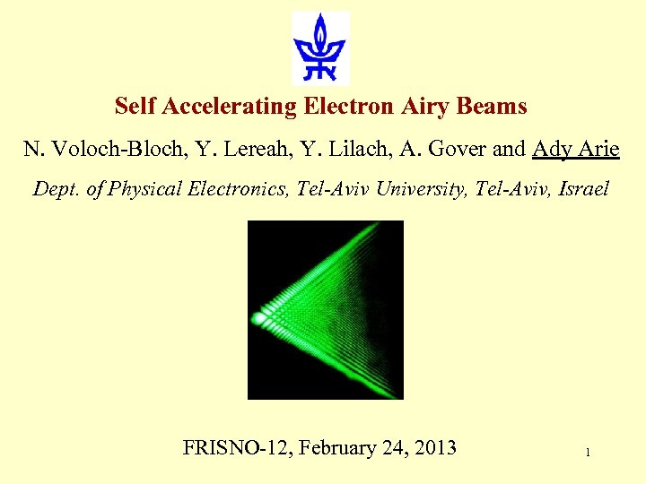 Self Accelerating Electron Airy Beams N. Voloch-Bloch, Y. Lereah, Y. Lilach, A. Gover and