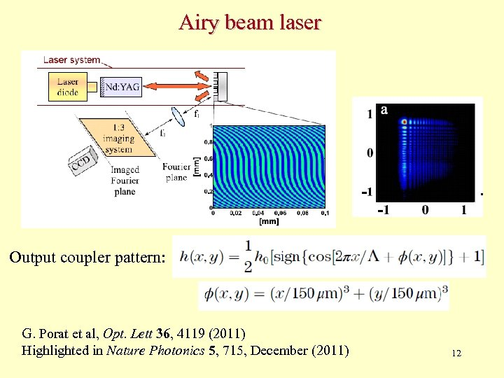 Airy beam laser Output coupler pattern: G. Porat et al, Opt. Lett 36, 4119