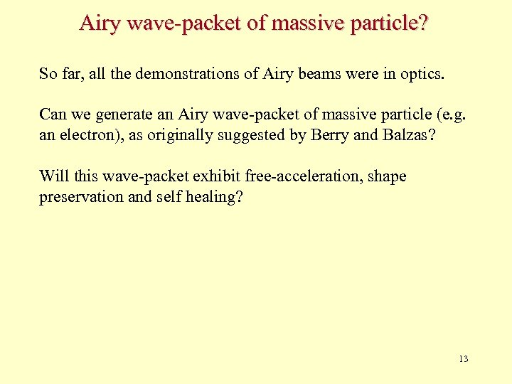 Airy wave-packet of massive particle? So far, all the demonstrations of Airy beams were
