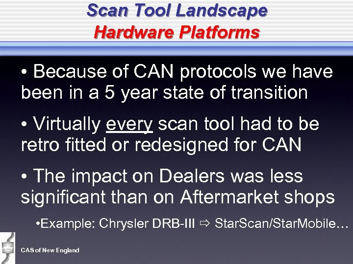 Scan Tool Landscape Hardware Platforms • Because of CAN protocols we have been in
