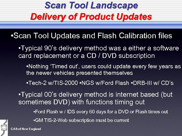 Scan Tool Landscape Delivery of Product Updates • Scan Tool Updates and Flash Calibration