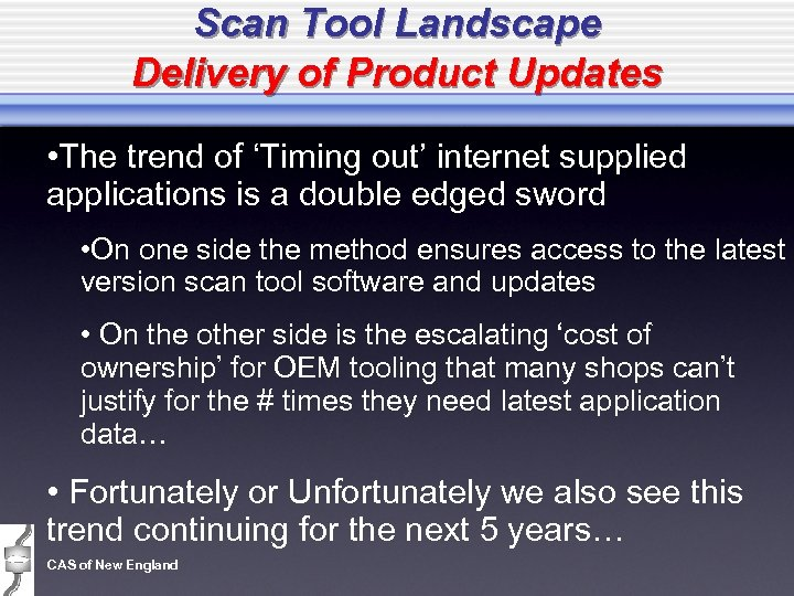 Scan Tool Landscape Delivery of Product Updates • The trend of 'Timing out' internet