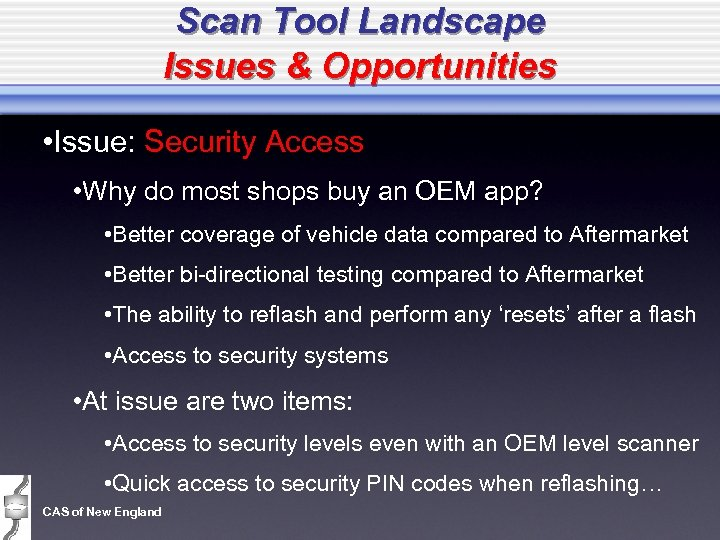 Scan Tool Landscape Issues & Opportunities • Issue: Security Access • Why do most