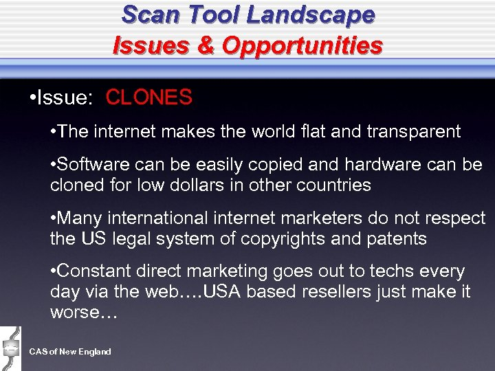 Scan Tool Landscape Issues & Opportunities • Issue: CLONES • The internet makes the