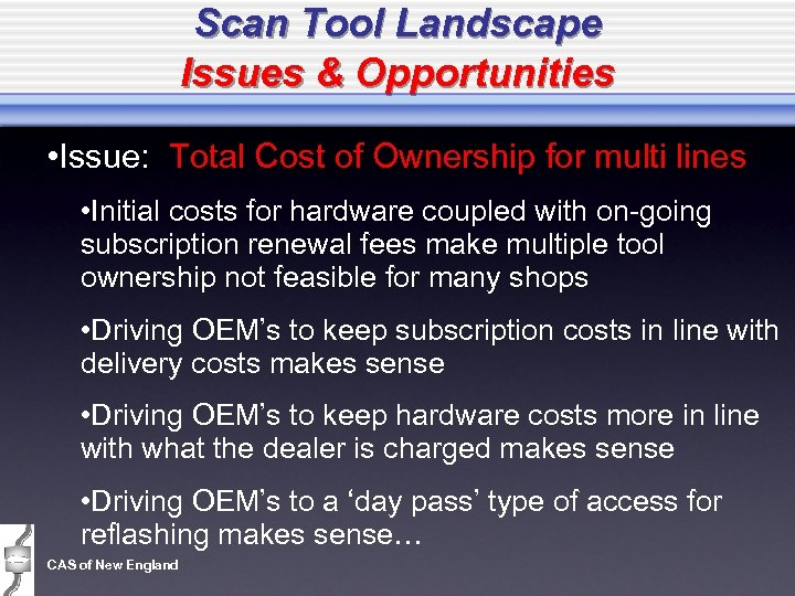 Scan Tool Landscape Issues & Opportunities • Issue: Total Cost of Ownership for multi
