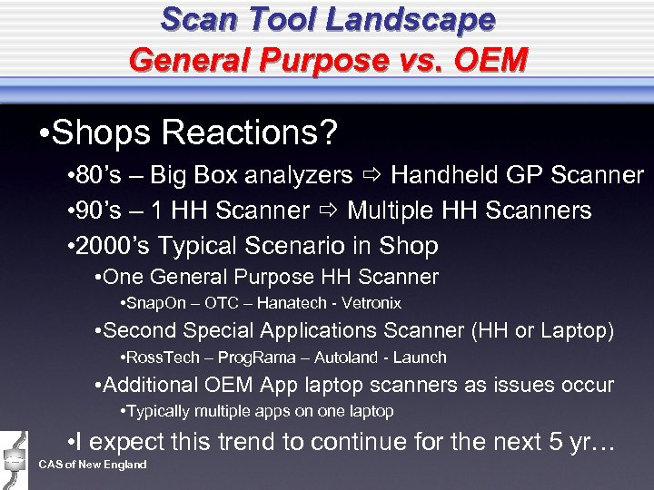 Scan Tool Landscape General Purpose vs. OEM • Shops Reactions? • 80's – Big