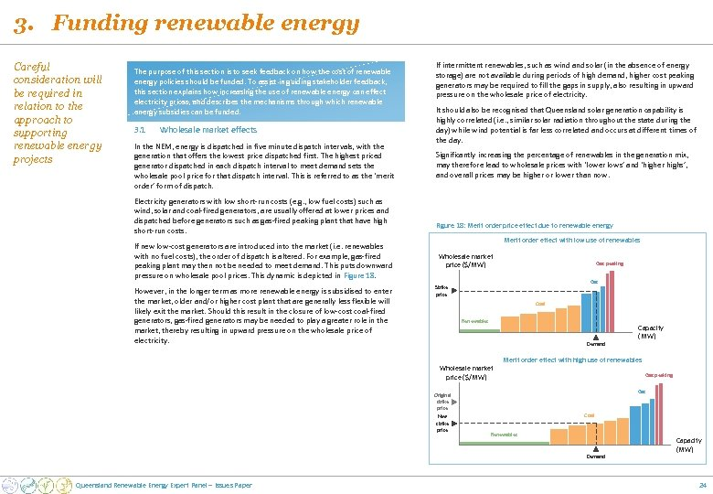 3. Funding renewable energy Careful consideration will be required in relation to the approach